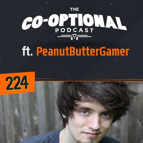 The Co-Optional Podcast Ep. 224 ft. PeanutButterGamer