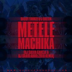 Daddy Yankee Ft J Balvin - Metele Machika (Dj Salva Garcia & Dj Dario Abril 2018 Remix)