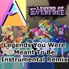 Legend Of Everfree Legends You Were Meant To Be Instrumental Remix By AANS +MIDI Download