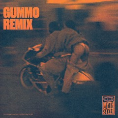Myth Syzer - GUMMO REMIX