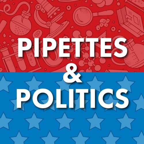 Pipettes & Politics: Episode 12