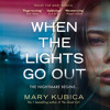 Download When The Lights Go Out, By Mary Kubica, Read by Jayme Mattler and Julia Whelan Mp3