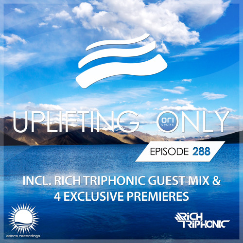 Uplifting Only 288 (incl. Rich Triphonic Guestmix) (Aug 16, 2018)