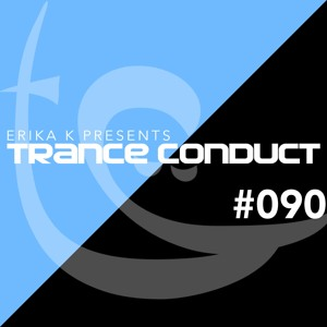 Erika K - Trance Conduct 090 2018-08-17 Artwork