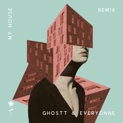 Ghostt, Everyonne - My House (Rmx)