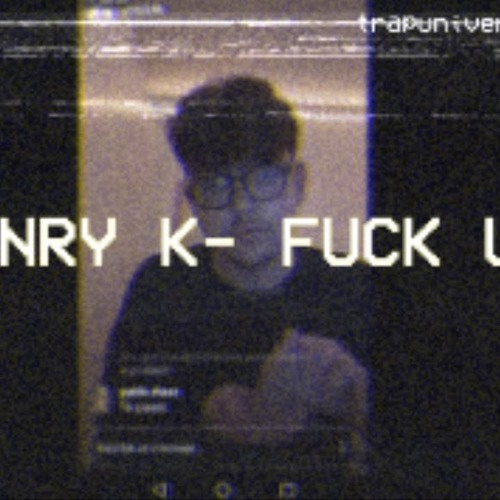ENRY K - FUCK U