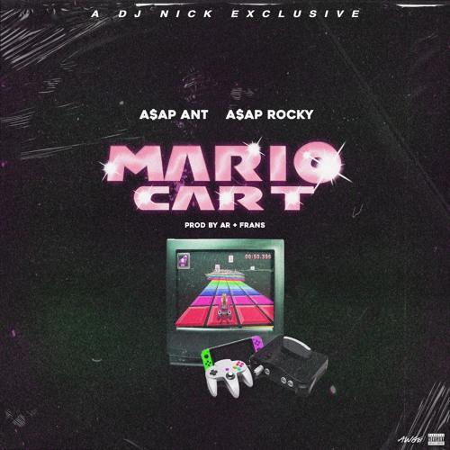 A$AP ANT & A$AP ROCKY - MARIO CART PROD AR + FRANS DJ NICK EXCLUSIVE