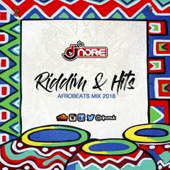 ★ RIDDIM & HITS (AFROBEATS MIX 2018) ★ BY @DJNOREUK ★ FT WIZKID DAVIDO OLAMIDE BURNA BOY KIDI MREAZI