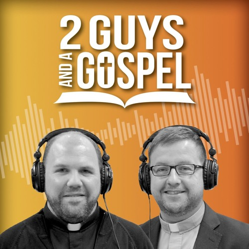Episode 81: August 26, 2018 (John 6:60-69) by Two Guys and a