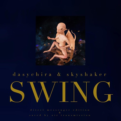 Dasychira - Swing (Skyshaker DM Edition)