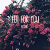 Fell for you. (Prod. Serge Crown)