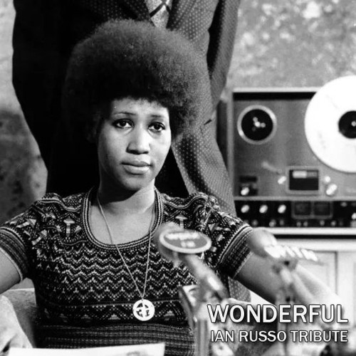 Aretha Franklin - Wonderful (Ian Russo Tribute Remix)
