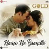 Naino Ne Baandhi Full Song 2018- Bollywood