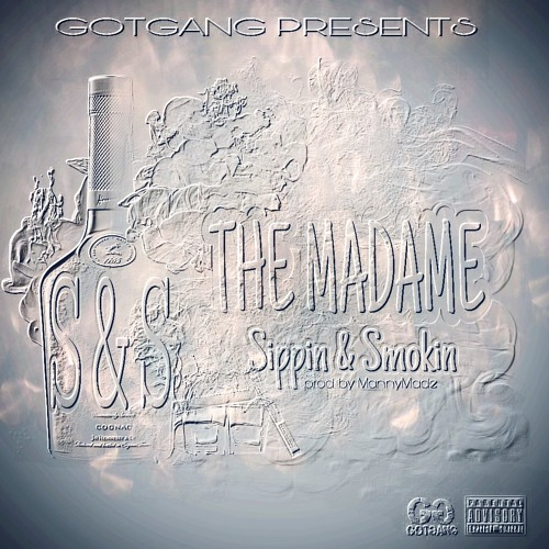 The Madame - S&S (Sippin & Smokin) prod. by MannyMade
