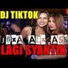 DJ TIK TOK LAGI SYANTIK VIRAL FULL BASS