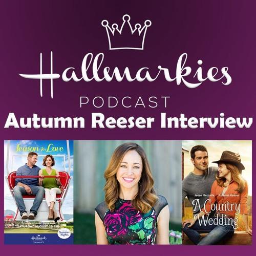 Hallmarkies: Actress Autumn Reeser Interview