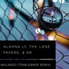 ALAHNA LY, THE LANE PAVERS, & AR - BAILANDO (TRXBLEMKER REMIX)