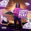 Cake$ Dont Play