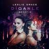 Leslie Grace Becky G CNCO - Diganle Remix Portada del disco