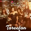 Tareefan.. Veere di wedding...