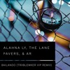 ALAHNA LY, THE LANE PAVERS, & AR - BAILANDO (TRXBLEMKER VIP REMIX)