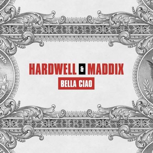 Hardwell & Maddix Bella Ciao