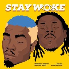 Stay Woke ft. Stonebwoy