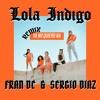 Lola Indigo - Ya No Quiero Na (Fran DC & Sergio Diaz Remix)