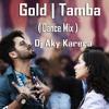 Gold Tamba Dance Mix Dj Aky Karera Mp3