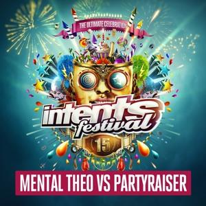 Partyraiser & Mental Theo @ Intents Festival 2018-06-03 Artwork