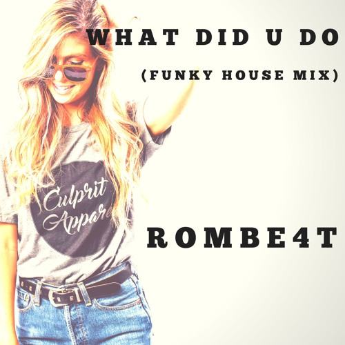 WHAT DID U DO (FUNKY HOUSE MIX)
