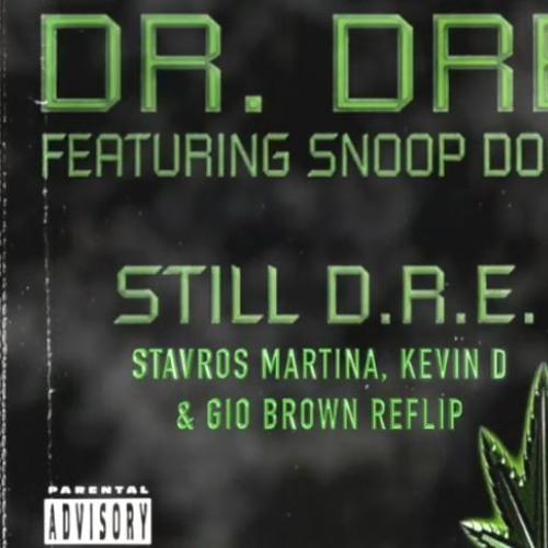 Still D.R.E - Stavros Martina, Kevin D & Gio Brown Reflip