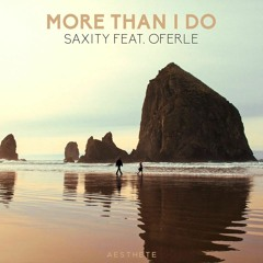 SAXITY - More Than I Do (feat. Oferle)