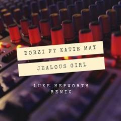 Dorzi Feat. Katie May - Jealous Girl (Luke Hepworth 2018 Remix)