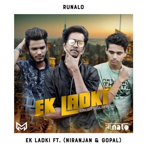 Runalo - Ek Ladki (feat. Niranjan & Gopal) | Music Mafia Release