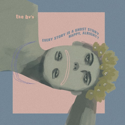 The BV's - Every Story Is A Ghost Story