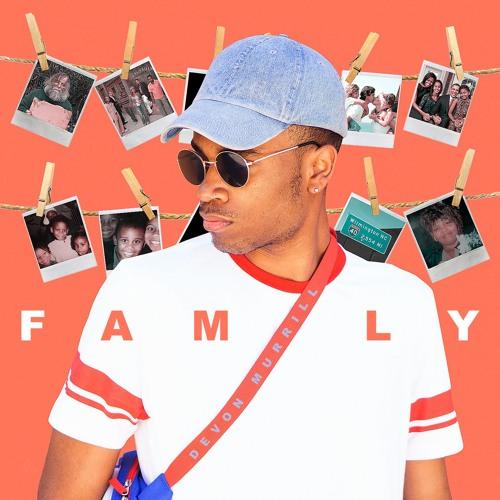 Family - (Prod. By Devon Murrill)