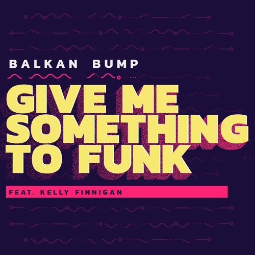 Give Me Something To Funk (feat. Kelly Finnigan)
