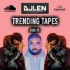 DJLen_ : Trending Tapes Vol.1