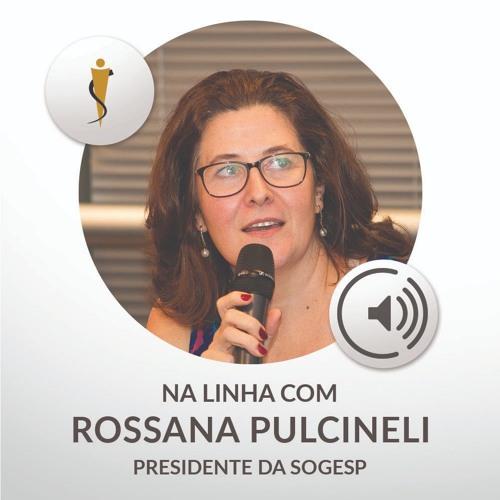 PodMed #6 - Na Linha com Rossana Pulcineli
