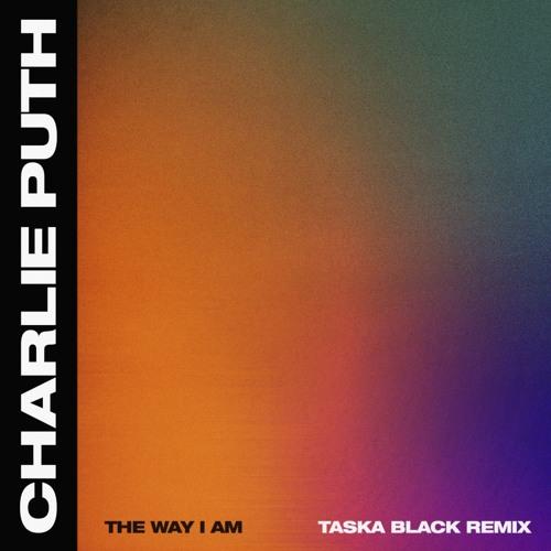 Charlie Puth - The Way I Am (Taska Black Remix) by TASKA