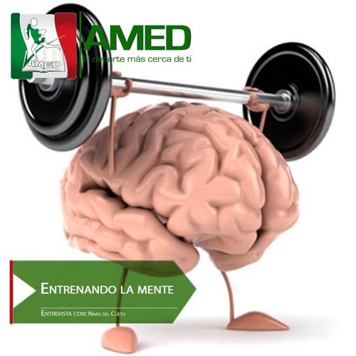 Podcast 211 AMED - Entrenando La Mente Con Nara Del Cueto