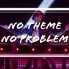 No Theme No Problem