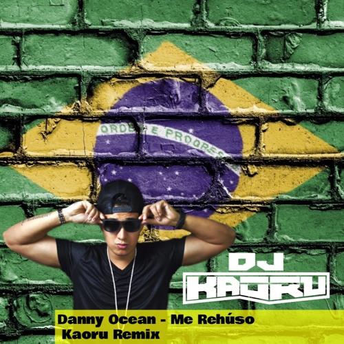 Danny Ocean  - Me Rehúso  (Kaoru Remix )