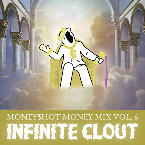 MONEY MIX VOL. 6: INFINITE CLOUT