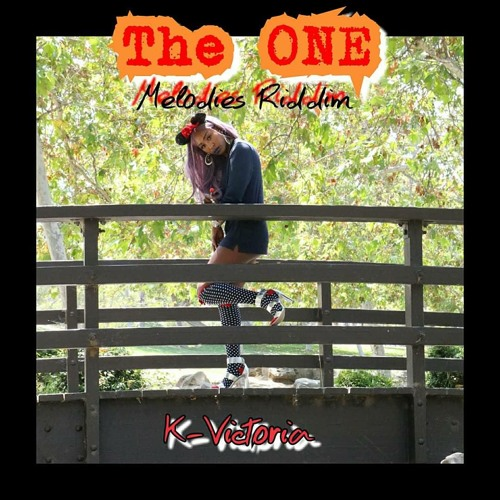 The One [Melodies Riddim]