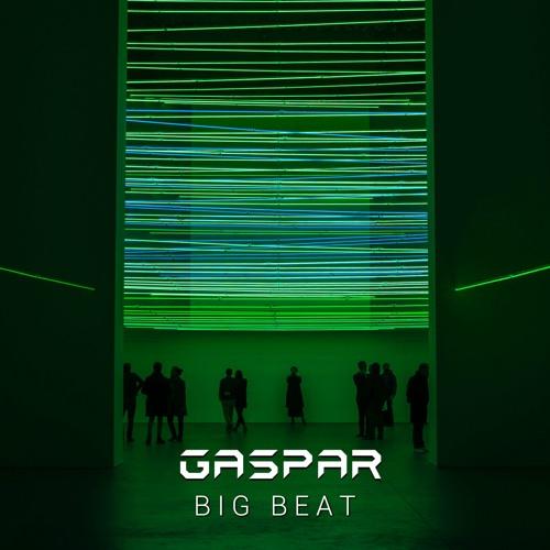 Gaspar - Gaspar - Big Beat (Original Mix) [Free Download