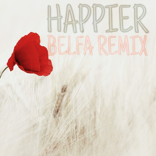 Marshmello ft. Bastille - Happier (BELFA Remix) *FREE DOWNLOAD*