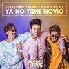 Sebastian Yatra Ft Mau y Ricky - Ya no tiene novio (Manuel Rivas Extended) *FREE DOWNLOAD* Portada del disco