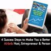 4 Steps to Make you a Better Host, Entrepreneur & Person! [Airbnb Entrepreneur Podcast #24]